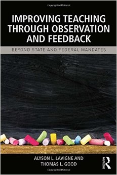 Improving Teaching Through Observation and Feedback by Alyson L. Lavigne and Thomas Good