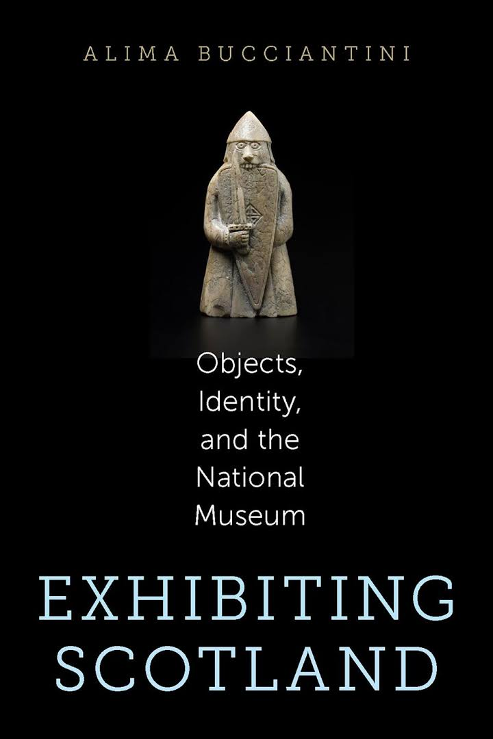 Cover of Exhibiting Scotland: Objects, Identity, and the Nation Museum