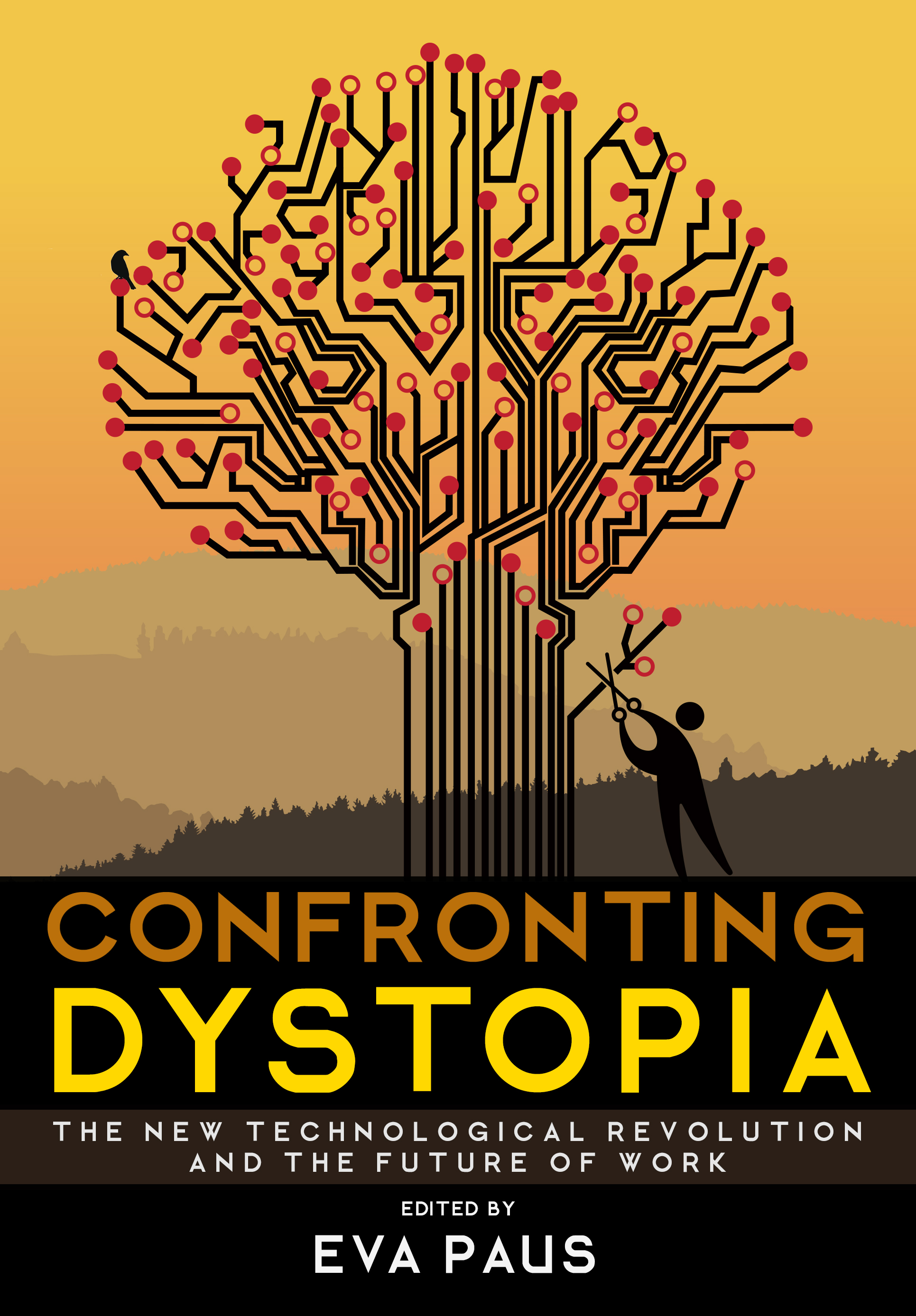 Cover of Confronting Dystopia: The New Technological Revolution and the Future of Work
