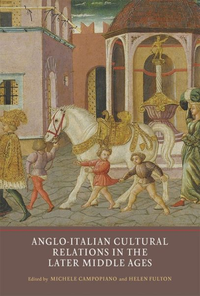 Cover of Anglo-Italian Cultural Relations in the Later Middle Ages