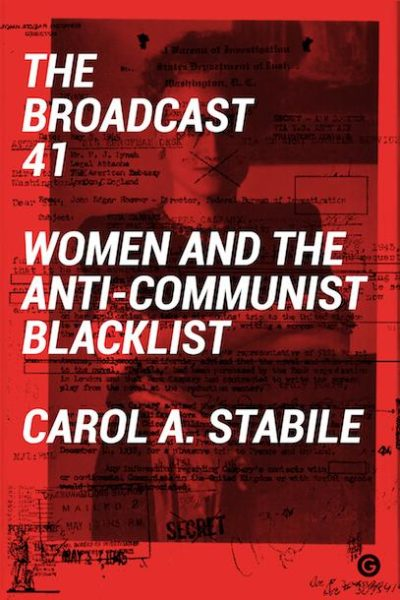 Cover of The Broadcast 41: Women and the Anti-Communist Blacklist