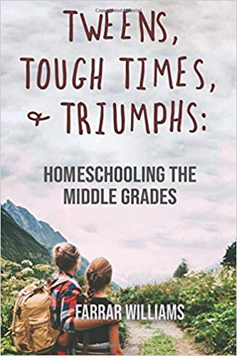 Cover of Tweens, Tough Times, and Triumphs: Homeschooling the Middle Grades