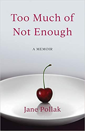Too Much of Not Enough: A Memoir