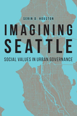 Cover of Imagining Seattle: Social Values in Urban Governance