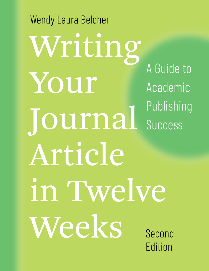 Cover of Writing Your Journal Article in Twelve Weeks: A Guide to Academic Publishing Success, Second Edition