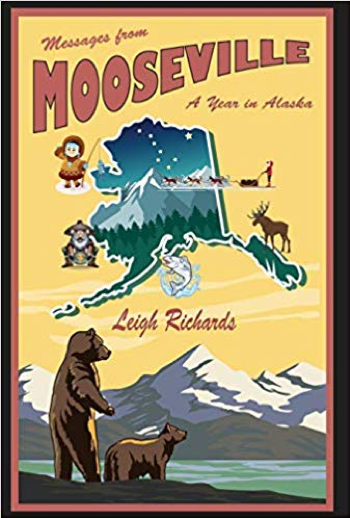 Cover of Messages from Mooseville: A Year in Alaska