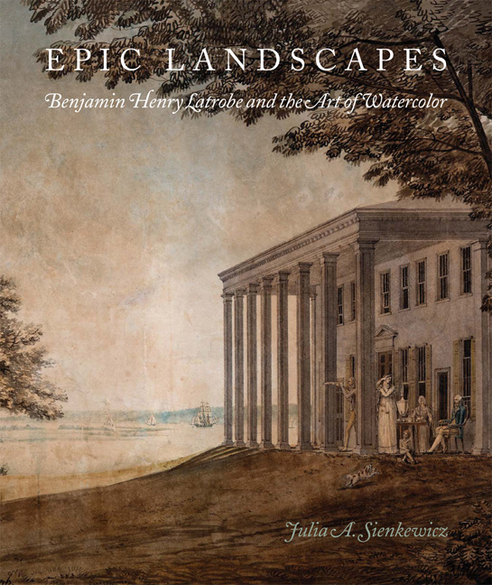 Cover of Epic Landscapes: Benjamin Henry Latrobe and the Art of Watercolor
