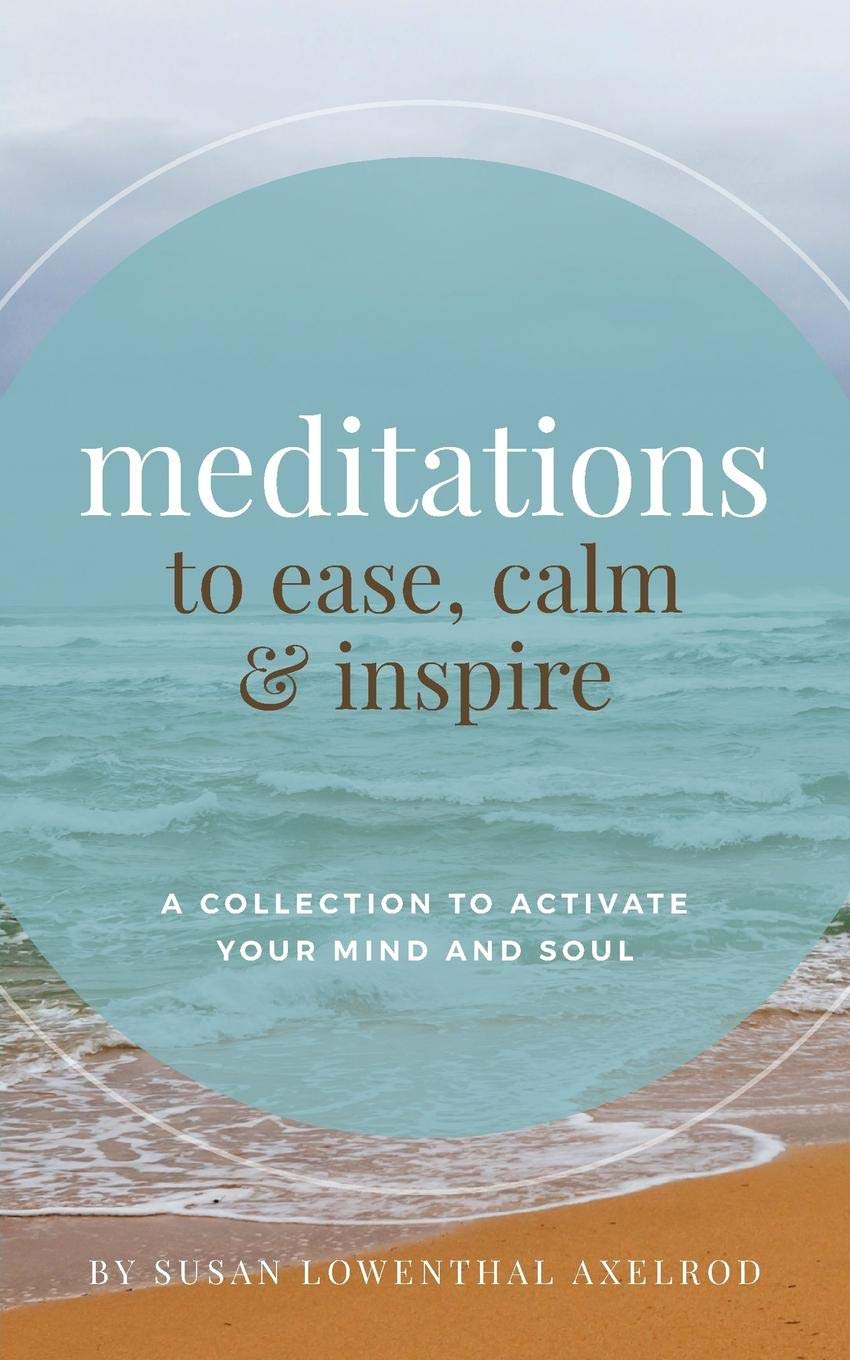 Cover of Meditations to Ease, Calm, and Inspire: A Collection to Activate Your Mind and Soul
