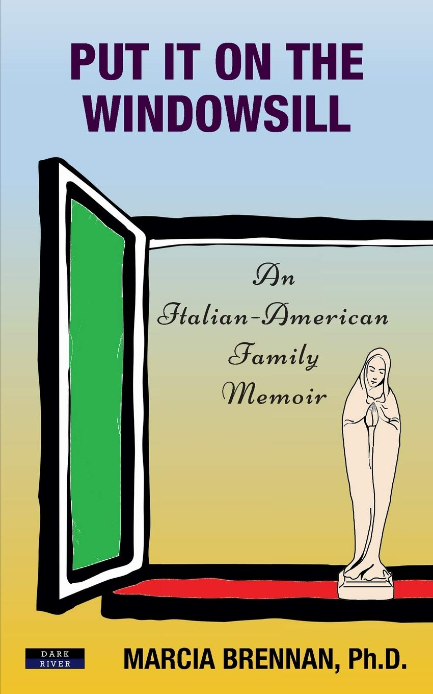 Cover of Put It On the Windowsill: An Italian-American Family Memoir